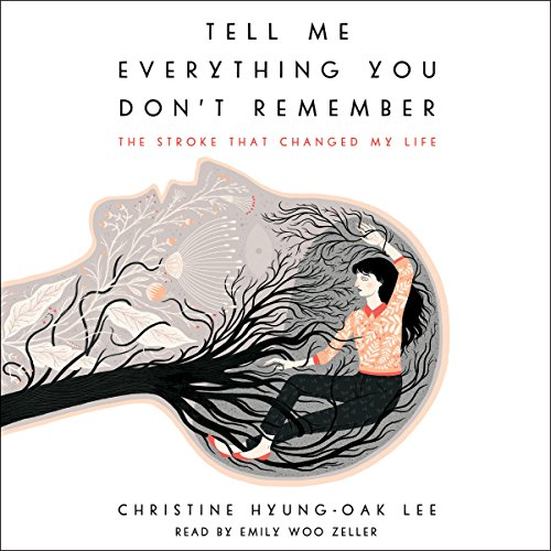 Tell Me Everything You Don't Remember audiobook cover art