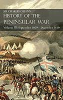 Sir Charles Oman's History of the Peninsular War Volume III: Volume III: September 1809 - December 1810 Ocaña, Cadiz, Bussaco, Torres Vedras