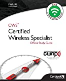 CWS-100: Certified Wireless Specialist: Official Study Guide