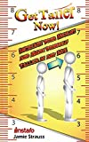 Get Taller Now!: Increase Your Height and Make Yourself Taller at Any Age