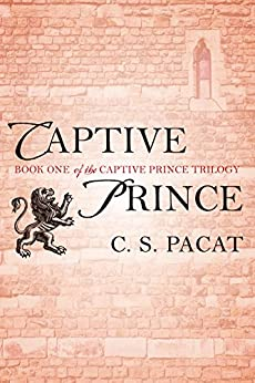 Captive Prince (The Captive Prince Trilogy Book 1) by [C. S. Pacat]