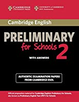 Cambridge English Preliminary for Schools 2 Student's Book with Answers: Authentic Examination Papers from Cambridge ESOL (PET Practice Tests)