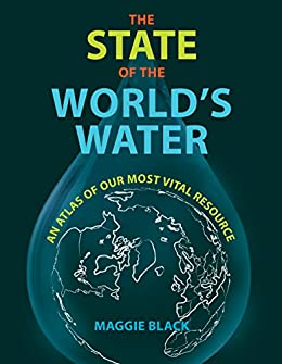 The State of the World's Water by [Maggie Black]