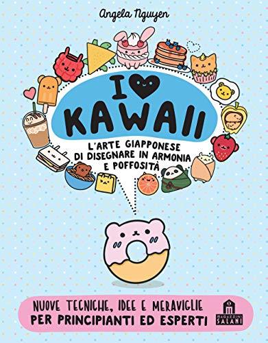 I love kawaii. L'arte giapponese di disegnare in armonia e poffosità. Ediz. a colori