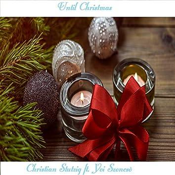 Until Christmas