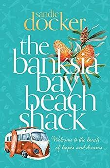 The Banksia Bay Beach Shack by [Sandie Docker]