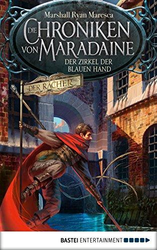Die Chroniken von Maradaine - Der Zirkel der blauen Hand: Roman (Geschichten aus Maradaine 1)