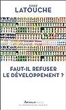 Faut-il refuser le développement ?
