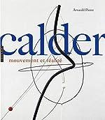 Calder - Mouvement et réalité d'Arnauld Pierre
