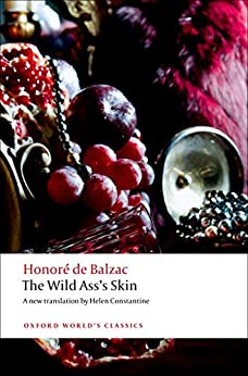 The Wild Ass's Skin (Oxford World's Classics) by [Honoré de Balzac, Helen Constantine, Patrick Coleman]