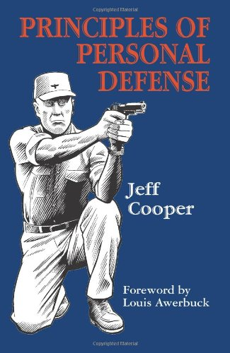 Compare Textbook Prices for Principles of Personal Defense Revised Edition ISBN 9781581604955 by Jeff Cooper,Paul Kirchner,Louis Awerbuck