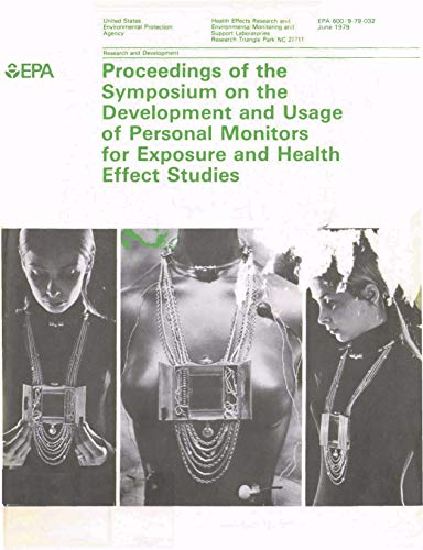 Proceedings of the Symposium on the Development and Usage of Personal Monitors for Exposure and Health Effects Studies (English Edition)