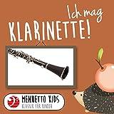 Ich mag Klarinette! (Menuetto Kids - Klassik für Kinder)