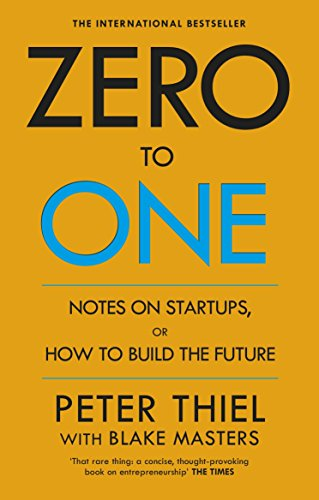 Compare Textbook Prices for Zero to One: Notes on Start Ups, or How to Build the Future  ISBN 8601418358336 by Peter Thiel,Blake Masters