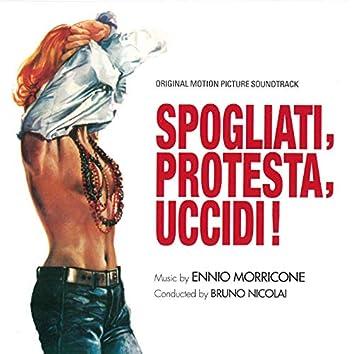 Spogliati, Protesta, Uccidi (Original Motion Picture Soundtrack)