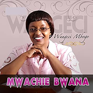 Mwachie Bwana