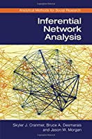 Inferential Network Analysis (Analytical Methods for Social Research)