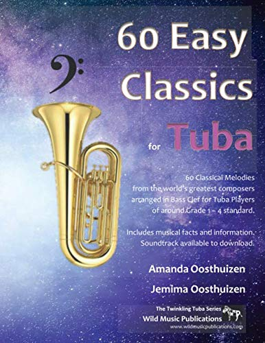 60 Easy Classics for Tuba: wonderful melodies by the world's greatest composers arranged for beginner to intermediate tuba players