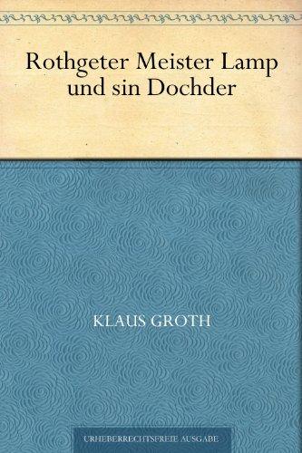 Couverture du livre Rothgeter Meister Lamp und sin Dochder (German Edition)