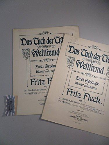 Das Tuch der Tränen - Weltfremd : Zwei Gesänge mit Klavier und Violine. Op. 11, No. 1 und 2. In zwei Heften.