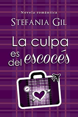 La culpa es del Escocés de Stefania Gil