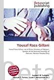 Yousaf Raza Gillani: Yousaf Raza Gillani, List of Prime Ministers of Pakistan, Speaker of the National Assembly of Pakistan, Pakistan Peoples Party