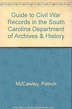 Paperback Guide to Civil War Records in the South Carolina Department of Archives & History Book