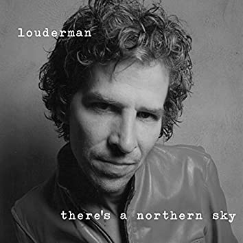 There's a Northern Sky