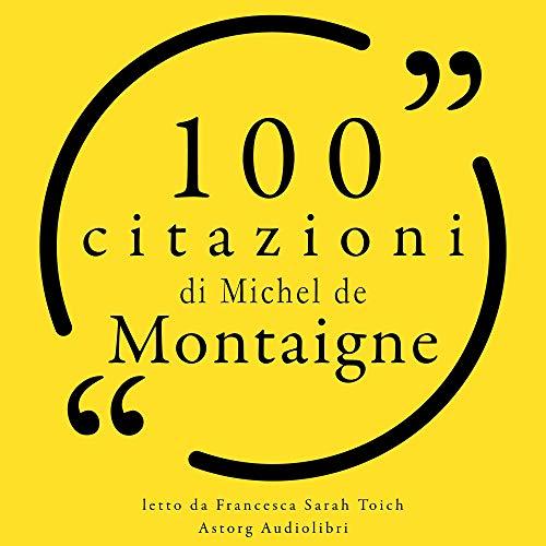 100 citazioni di Michel de Montaigne  By  cover art