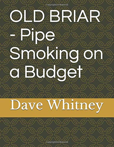 OLD BRIAR - Pipe Smoking on a Budget