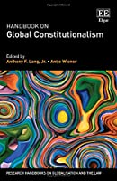 Handbook on Global Constitutionalism (Research Handbooks on Globalisation and the Law)