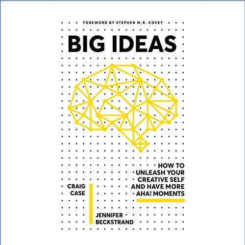 Big Ideas: How to Unleash Your Creative Self and Have More Aha! Moments in Your Life cover art