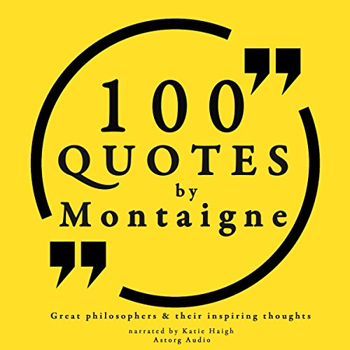 100 Quotes by Montaigne (Great Philosophers and Their Inspiring Thoughts) cover art