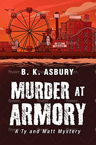 Murder at the Armory: A Ty & Matt Mystery by [B.K. Asbury]