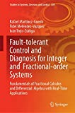 Fault-tolerant Control and Diagnosis for Integer and Fractional-order Systems: Fundamentals of Fractional Calculus and Differential Algebra with ... (Studies in Systems, Decision and Control)