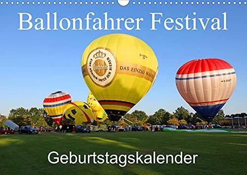Ballonfahrer Festival Geburtstagskalender (Wandkalender 2022 DIN A3 quer): Dieser Kalender zeigt kalendarisch ein Ballonfahrer Festival vom Aufbau der ... zum Start! (Geburtstagskalender, 14 Seiten )
