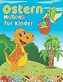 Ostern Malbuch für Kinder: Frohe Ostern Malbuch Dinosaurier, Ostereier, Osterkorb