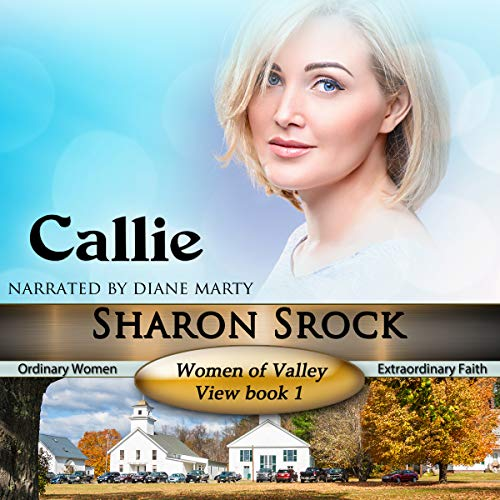 Callie: The Women of Valley View, Book 1