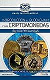 Introducción al blockchain y criptomonedas en 100 preguntas (100 Preguntas esenciales)