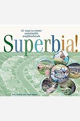 Superbia!: 31 Ways to Create Sustainable Neighborhoods (Wise Living) Kindle Edition