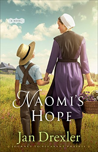 Naomi's Hope (Journey to Pleasant Prairie Book #3)