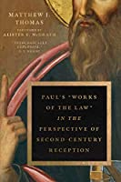 Paul's Works of the Law in the Perspective of Second-century Reception