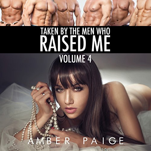Taken by the Men Who Raised Me: Book 4 audiobook cover art