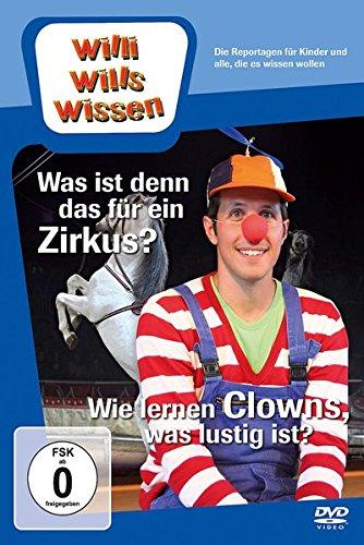 Willi will's wissen: Was ist denn das für ein Zirkus?/Wie lernen Clowns, was lustig ist?