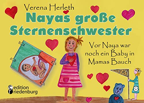 Nayas große Sternenschwester - Vor Naya war noch ein Baby in Mamas Bauch (MIKROMAKRO 8) (German Edition)