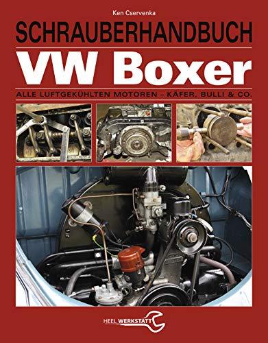 Schrauberhandbuch VW-Boxer: Alle luftgekühlten Motoren - Käfer, Bulli & Co.