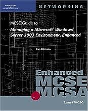 70-290: MCSE Guide to Managing a Microsoft Windows Server 2003 Environment, Enhanced