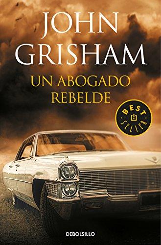 Un abogado rebelde (Best Seller)