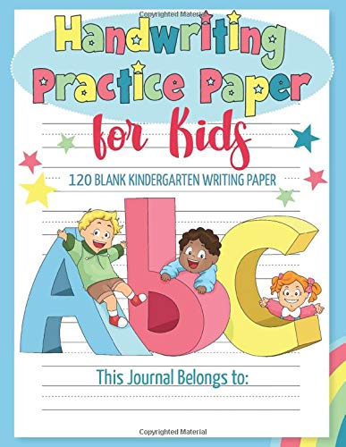 Handwriting Practice Paper for Kids: 120 Blank kindergarten writing paper with lines ABC (Composition Notebook for Kindergarten)