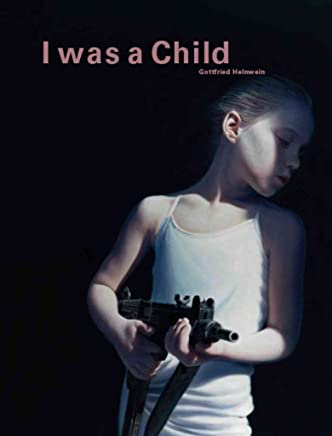[(Gottfried Helnwein - I Was a Child)] [Text by Dr Peter Frank ] published on (December, 2011)
